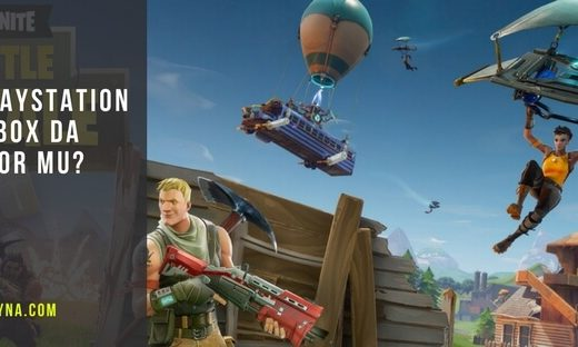 fortnite playstation ya da xbox da oynaniyor mu